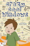Crazy Cool Windows - Molly Taylor