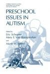 Preschool Issues in Autism - Eric Schopler, Mary E Van Bourgondien, Marie M Bristol