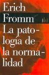 La Patología de la normalidad - Erich Fromm
