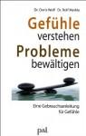 Gefühle verstehen, Probleme bewältigen: Eine Gebrauchsanleitung für Gefühle - Doris Wolf, Rolf Merkle