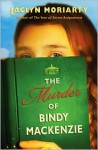 The Murder of Bindy MacKenzie - Jaclyn Moriarty