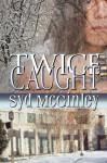 Twice-Caught (Tarin's World, #2) - Syd McGinley