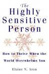 The Highly Sensitive Person - Elaine N. Aron