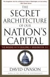 The Secret Architecture of Our Nation's Capital: The Masons and the Building of Washington, D.C. - David Ovason, C. Fred Kleinknecht
