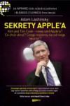 Sekrety Apple'a. Jak naprawdę działa najbardziej podziwiana i najbardziej tajemnicza firma Ameryki - Adam Lashinsky