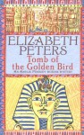 Tomb of the Golden Bird (Amelia Peabody, #18) - Elizabeth Peters