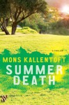 Summer Death: A Thriller - Mons Kallentoft