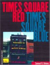 Times Square Red, Times Square Blue (Sexual Cultures) - Samuel R. Delany