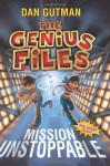 Mission Unstoppable (Genius Files Series) - Dan Gutman