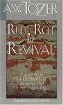 Rut, Rot, or Revival: The Condition of the Church - A.W. Tozer, James L. Snyder