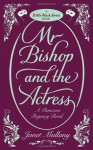 Mr Bishop And The Actress - Janet Mullany