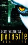 Parasite Positive - Scott Westerfeld