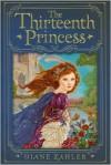 The Thirteenth Princess - Diane Zahler