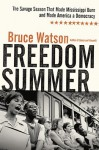 Freedom Summer: The Savage Season That Made Mississippi Burn and Made America a Democracy - Bruce Watson, David Drummond