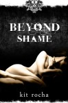 Beyond Shame - Kit Rocha