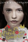 The Executioner's Daughter - Jane Hardstaff