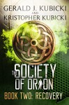 The Society of Orion: Book Two: Recovery - Gerald J. Kubicki, Kristopher Kubicki