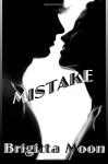Mistake - Brigitta Moon