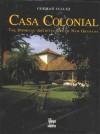 Casa Colonial: The Domestic Architecture of New Granada - German Tellez