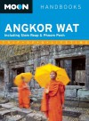 Moon Angkor Wat: Including Siem Reap & Phnom Penh - Tom Vater