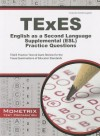 TExES English as a Second Language Supplemental (ESL) Practice Questions: TExES Practice Tests & Exam Review for the Texas Examinations of Educator Standards - TExES Exam Secrets Test Prep Team