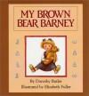 My Brown Bear Barney - Dorothy Butler, Elizabeth Fuller