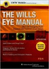 The Wills Eye Manual, Fifth Edition, for PDA: Powered by Skyscape, Inc. - Justis P. Ehlers, Justis Ehlers, Justis P. Ehlers, Chirag P. Shah