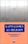 Kapitalismus Als Religion - Dirk Baecker