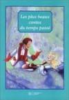 Les plus beaux contes du temps passé - Charles Perrault, Wilhelm Grimm, Hans Christian Andersen