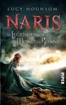 Die Legenden von Mond und Sonne: Naris - Lucy Hounsom, Barbara Röhl