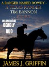 A Ranger Named Rowdy - A Texas Ranger Tim Bannon Story - Volume 8 - Deadly Duo - James J. Griffin