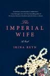 The Imperial Wife: A Novel - Irina Reyn