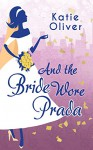 And the Bride Wore Prada (Marrying Mr Darcy - Book 1) - Katie Oliver