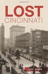 Lost Cincinnati - Jeff Suess