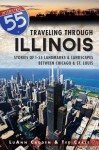 Traveling Through Illinois: Stories of Landmarks and Landscapes between Chicago and St. Louis - Ted Cable, Luann Cadden
