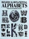 Bizarre & Ornamental Alphabets - Carol Belanger Grafton