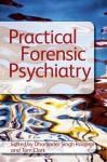 Practical Forensic Psychiatry - Tom Clark, Dharjinder Singh Rooprai