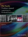 Pitt Ford's Problem-Based Learning in Endodontology - Thomas R. Pitt Ford, Shanon Patel, Markus Haapasalo