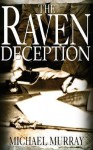 The Raven Deception - Mike Murray