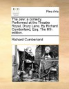 The Jew: A Comedy. Performed at the Theatre Royal, Drury Lane. by Richard Cumberland, Esq. the Fifth Edition - Richard Cumberland