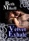 Velvet Exhale - Beth Mikell