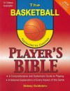 The Basketball Player's Bible: A Comprehensive and Systematic Guide to Playing - Sidney Goldstein