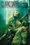 Clarkesworld: Year Three (Clarkesworld Anthology) (Volume 3) - Neil Clarke, Sean Wallace