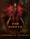 The Eighth - Stephanie M. Wytovich