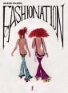 Ruben Toledo: Fashionation - Valerie Steele, Simon Doonan