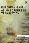 European-East Asian Borders in Translation - Joyce C H Liu, Nick Vaughan-Williams