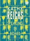 Speaking in Bones: A Novel (Temperance Brennan) - Kathy Reichs, Katherine Borowitz