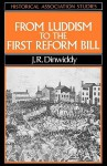 From Luddism to the First Reform Bill: Reform in England 1810-1832 - J.R. Dinwiddy