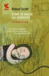 Come si bacia un serpente - Robyn Scott, Marina Morpurgo