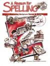 A Reason for Spelling: Homeschool Pack Level E - Rebecca Burton, Kay Sutherland, Eva Hill